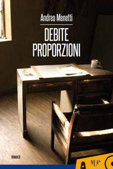 Debite proporzioni - Andrea Menetti - copertina