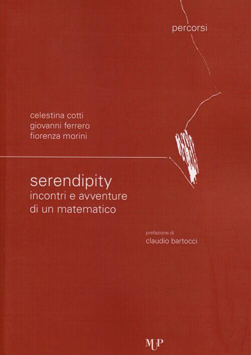 Serendipity. Incontri e avventure di un matematico