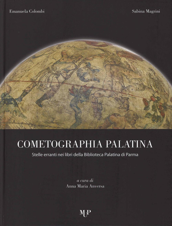 Cometographia Palatina. Stelle erranti nei libri della Biblioteca Palatina di Parma