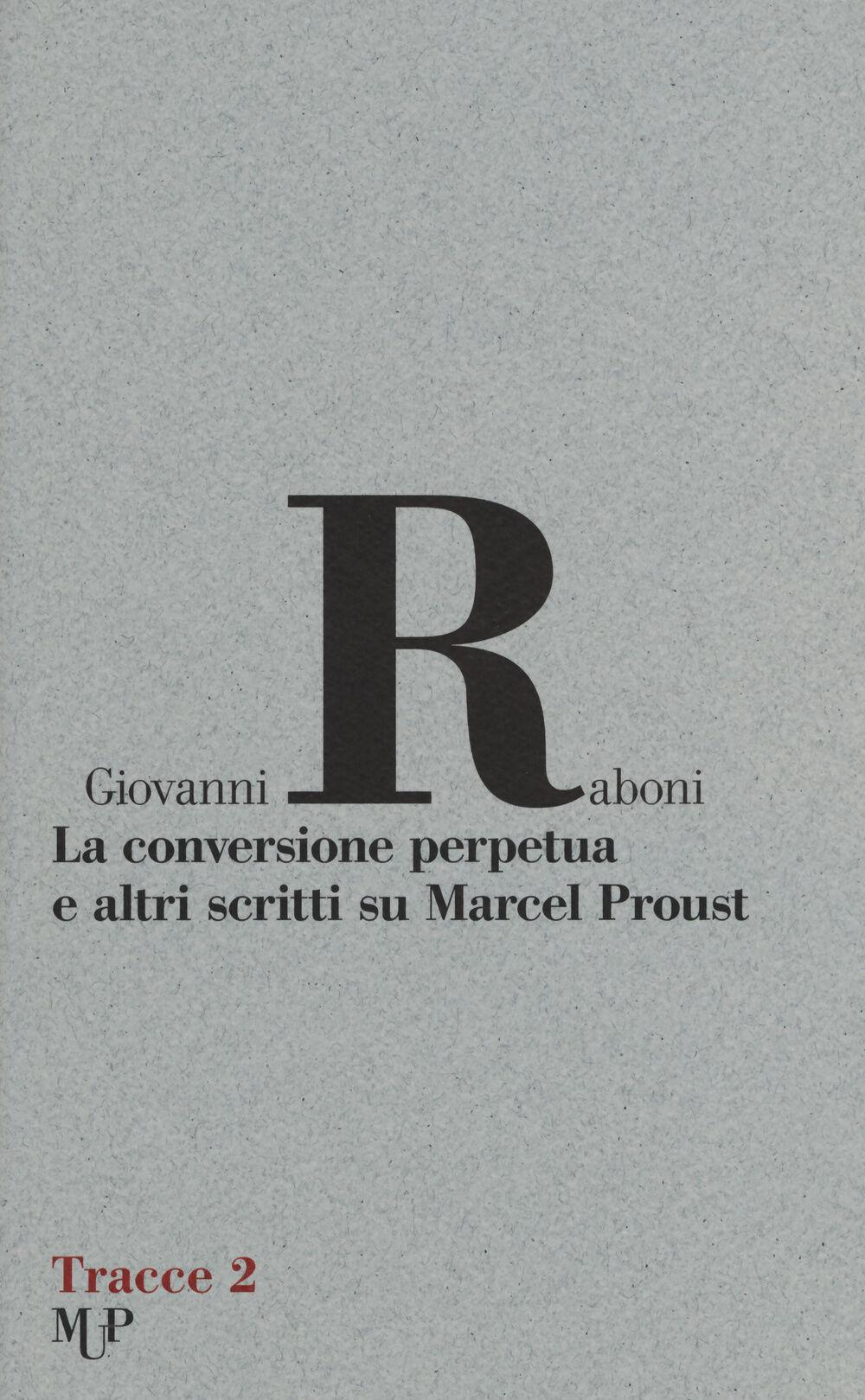 La conversione perpetua e altri scritti su Marcel Proust