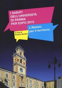 I sabati dell'universita di Parma per Expo 2015. L'Ateneo per il territorio