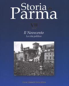 Storia di Parma. Vol. 7\1: Novecento. La vita politica, Il.