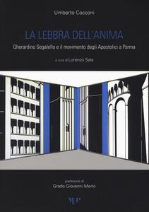 La lebbra dell'anima. Gherardino Segalello e il movimento degli Apostolici a Parma