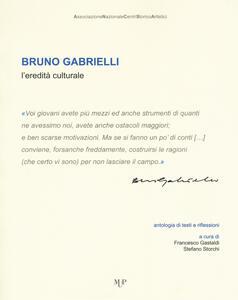 Bruno Gabrielli. L'eredità culturale