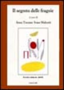 Il segreto delle fragole. Poetico diario 2005