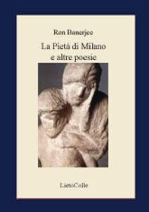 La pietà di Milano e altre poesie. Ediz. italiana e inglese