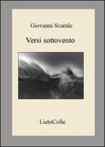 Versi sottovento. Ediz. italiana e inglese - Giovanni Scarale - copertina