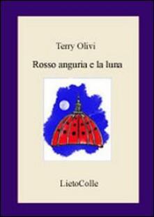 Rosso anguria e la luna - Terry Olivi - copertina