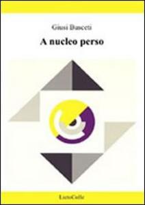 A nucleo perso - Giusi Busceti - copertina