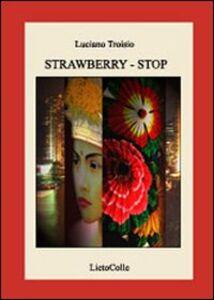 Strawberry. Stop