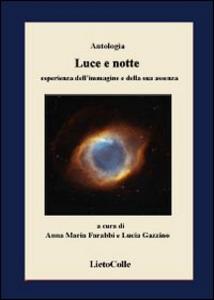 Libro Luce e notte. Esperienza dell'immagine e della sua assenza