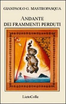 Andante dei frammenti perduti - Gianpaolo G. Mastropasqua - copertina