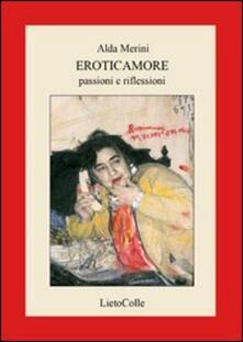 Eroticamore. Passioni e riflessioni - Alda Merini - copertina