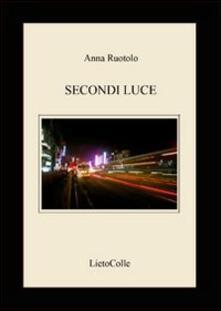 Secondi luce - Anna Ruotolo - copertina