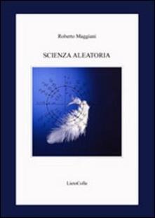 Scienza aleatoria - Roberto Maggiani - copertina