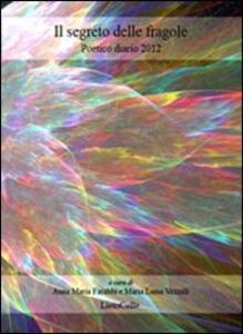 Il segreto delle fragole. Poetico diario 2012
