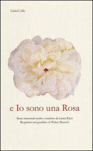 Foto Cover di E io sono una rosa, Libro di Laura Ricci, edito da LietoColle