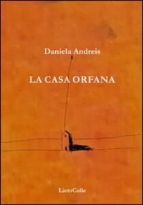 La casa orfana - Daniela Andreis - copertina