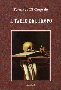 Il tarlo del tempo - Fernando Di Gregorio - copertina
