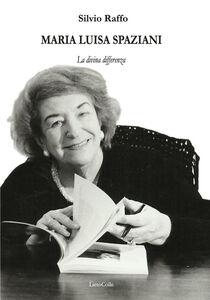 Maria Luisa Spaziani. La divina differenza