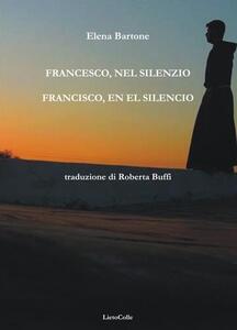 Francesco, nel silenzio - Elena Bartone - copertina