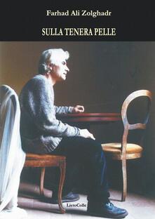 Sulla tenera pelle - Farhad Ali Zolghadr - copertina