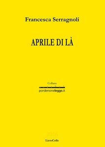 Aprile di là - Francesca Serragnoli - copertina