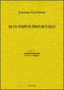 Da un tempo di profumi e gelo - Luciano Cecchinel - copertina