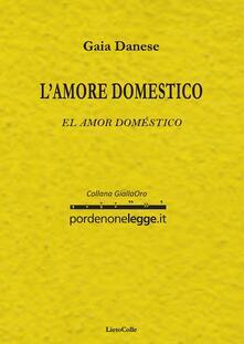 Amore domestico-El amor doméstico - Gaia Danese - copertina