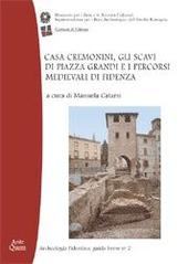 Casa Cremonini, gli scavi di piazza Grandi e i percorsi medievali di Fidenza