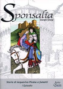 Sponsalia. Storia di Acquaviva Picena a fumetti. 1° episodio