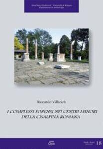 I complessi forensi nei centri minori della Cisalpina romana