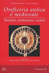 Oreficeria antica e medievale. Tecniche, produzione, società