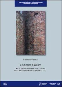 Leggere i muri. Analisi degli edifici di culto nella Ravenna del V secolo d.C.
