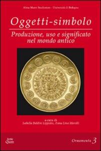Oggetti-simbolo. Produzione, uso e significato nel mondo antico. Ediz. multilingue - copertina