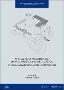 Il castello di Sorrivoli (Roncofreddo, Forlì-Cesena). Storia e archeologia dell'architettura