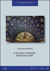 Il mosaico a Ravenna. Ideologia e arte