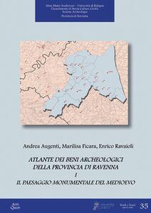 Atlante dei beni archeologici della provincia di Ravenna. Vol. 1: Il paesaggio monumentale del Medioevo.