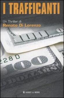 I Trafficanti - Renato Di Lorenzo - copertina