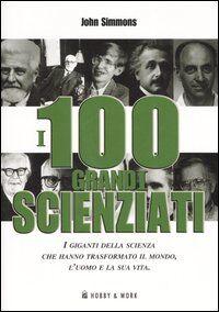 I cento grandi scienziati