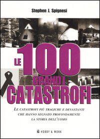 Le 100 grandi catastrofi