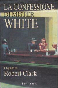 La confessione di Mister White