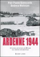 Ardenne 1944. L'ultima offensiva di Hitler sul fronte occidentale