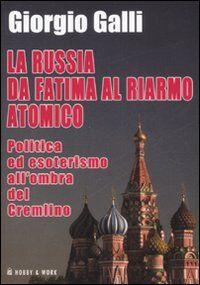 La Russia da Fatima al riarmo atomico. Politica ed esoterismo all'ombra del Cremlino