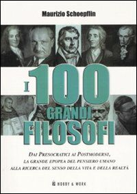 I cento grandi filosofi