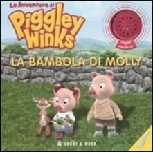 Criticalwinenotav.it La bambola di Molly. Le avventure di Piggley Winks. Ediz. illustrata Image