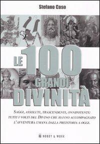 Le 100 grandi divinità