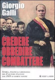 Criticalwinenotav.it Credere obbedire combattere. Storia, politica e ideologia del fascismo italiano dal 1919 ai giorni nostri Image