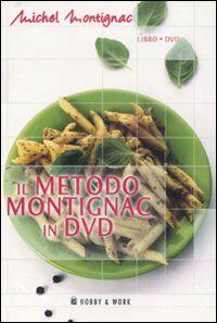 Il metodo Montignac in DVD. Con DVD