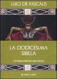 La dodicesima Sibilla. Un'indagine di Caio Celso